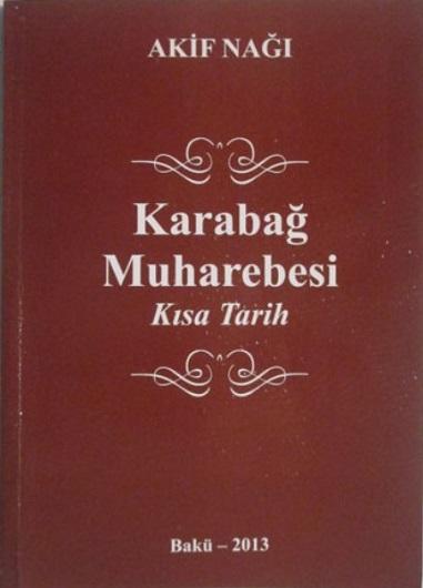 """""""Qarabağ müharibəsi. Qısa tarix"""". Akif Nağı"""